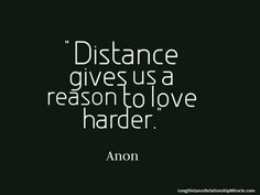 Distance-gives-us-a-reason-to-love-harder.jpg (650×488)