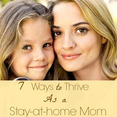 7 Ways to Thrive As a Stay-At-Home Mom