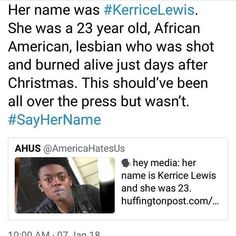 Was she killed so horrifically for being black, for being a woman, or for being lesbian? Attention must be given to this gruesome act and find out!