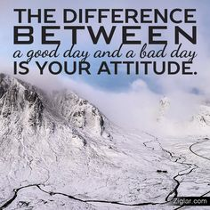 The Difference Between a Good Day & a Bad Day is Your ATTITUDE. #Quoteoftheday