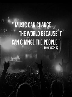 Music Can Change the World - Bono