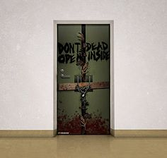 Put up a door that looks like it came straight out of the very first episode of AMC's The Walking Dead .