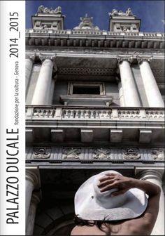 Tutte le mostre, gli eventi, gli incontri e i cicli del Palazzo Ducale di Genova per l'autunno 2014 e la primavera 2015