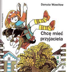 """""""I have a friend"""" Danuta Wawiłłow illustrations: Zbigniew Rychlicki 1979"""