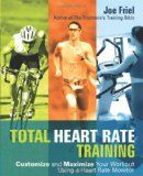 Total Heart Rate Training: Customize and Maximize Your Workout Using a Heart Rate Monitor: fitness heart rate monitor
