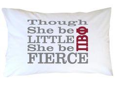 """Pi Beta Phi pillow! """"Though she be little, she be fierce!"""" #piphi #pibetaphi"""
