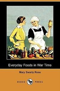 NEW-Everyday-Foods-in-War-Time-Dodo-Press-by-Mary-Swartz-Rose-Paperback-Book