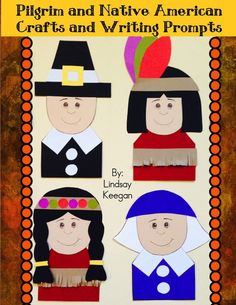 Fun crafts and writing prompts for Thanksgiving.  Pilgrim and Native American boys and girls.