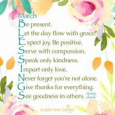 March blessings with great love. May we bring presence, grace, joy, compassion and kindness to our every day moments - and bring more love to our world. xo Every Day Spirit: A Daybook of Wisdom, Joy and Peace - www.everydayspirit.net xo #March  #JOY #kindness #unity #love