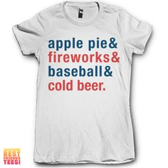 Apple Pie & Fireworks & Baseball & Cold Beer