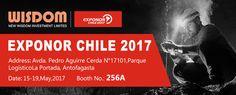 WISDOM will attend EXPONOR CHILE 2017. Welcome to visit us! Exhibition name: EXPONOR CHILE 2017 Address: Avda. Pedro Aguirre Cerda N° 17101,Parque Logístico La Portada, Antofagasta,Chile.  Date: 15-19, May, 2017  Booth No.: 256A