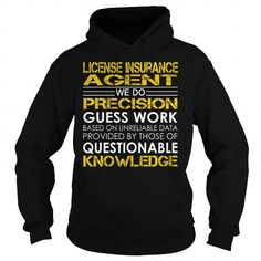 License Insurance Agent We Do Precision Guess Work Questionable Knowledge T Shirts, Hoodies. Get it now ==► https://www.sunfrog.com/Jobs/License-Insurance-Agent-Job-Title-Black-Hoodie.html?57074 $36.99