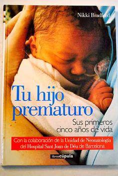 Tu Hijo prematuro es una completa guía que abarca todos y cada uno de los aspectos que supone tener un hijo que ha nacido demasiado pronto.La autora, de una manera clara y comprensiva para los padres y, sobre todo, positiva, recurre a los mejores especialistas e investigadores médicos, así como a los testimonios de padres. http://rabel.jcyl.es/cgi-bin/abnetopac?SUBC=BPSO&ACC=DOSEARCH&xsqf99=1059391