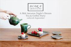A Mid-Autumn Night's Dream Tea & Coffee Party on 10 & 11 September at S303 PMQ 元創方 | PMQHK | Hong Kong | Waka Artisans | Japan | Tea Party | Exhibition | Moe Kawasaki | Masakatsu Kuriya | More info and booking at www.pmq.org.hk