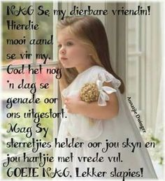 Afrikaanse Quotes, Goeie Nag, Goeie More, Good Night Quotes, Sleep Tight, Adult Coloring, Best Quotes, Encouragement, Flower Girl Dresses