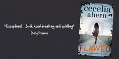 Out today! Cecelia_Ahern's debut YA novel 'Flawed'.  Celestine North lives a perfect life. She's a model daughter and sister, she's well-liked by her classmates and teachers, and she's dating the impossibly charming Art Crevan...