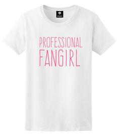 Professional Fangirl // Unisex T-Shirt // White Black Grey // S M L XL