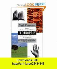 Technopoly The Surrender of Culture to Technology (9780679745402) Neil Postman , ISBN-10: 0679745408  , ISBN-13: 978-0679745402 ,  , tutorials , pdf , ebook , torrent , downloads , rapidshare , filesonic , hotfile , megaupload , fileserve