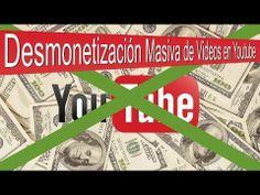 Desmonetización Masiva de Videos de Youtube