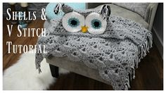 Owl Blanket Shells & V Stitch Tutorial. Tutorial for the stitch, paid pattern for blanket at http://www.ravelry.com/patterns/library/bulky--quick-hooded-owl-blanket