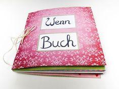 Das Wenn Buch ist die perfekte DIY Geschenkidee für deine beste Freundin. Ideen für Sprüche und das Design findest du hier...