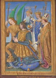 Louis XII Kneeling in Prayer Accompanied by Saint Michael, Saint Charlemagne, Saint Louis, and Saint Denis; a full-page miniature removed from the Hours of Louis XII Medieval Art, Renaissance Art, Renaissance Fashion, Jean Fouquet, François Ii, Charles Viii, King Charles, Louis Xii, Kneeling In Prayer