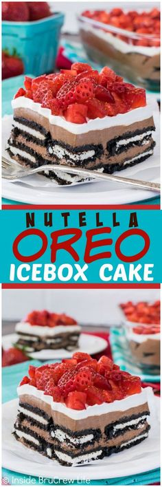 No Bake Nutella Oreo Icebox Cake - layers of Oreo cookies, chocolate cheesecake, and strawberries makes an easy and delicious treat. Great dessert recipe for summer! (Oreo Dessert Recipes)