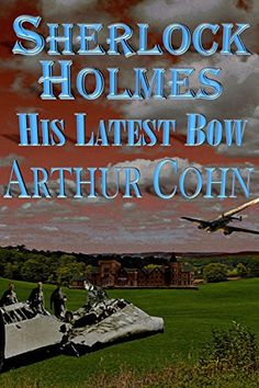 Sherlock Holmes - His Latest Bow by Arty Cohn