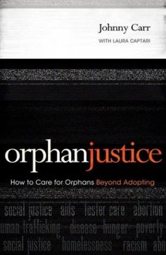 Caring for orphans http://www.missionalwomen.com/29/post/2013/07/orphan-justice-how-to-care-for-orphans-beyond-adopting-a-review.html