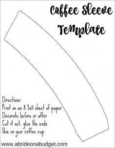 Want To DIY A Coffee Sleeve Use This Free Template From Abrideonabudget