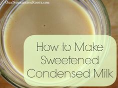 Homemade Sweetened Condensed Milk 3 cups whole milk 1 cup whole cane sugar 2 tablespoons butter 1 teaspoon vanilla extract Sweet Recipes, Whole Food Recipes, Dessert Recipes, Cooking Recipes, Desserts, Dessert Ideas, Homemade Sweetened Condensed Milk, Do It Yourself Food, Food 101