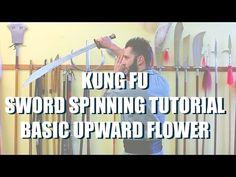 Kung Fu - Sword Spinning Tutorial - Basic Upward Flower - YouTube