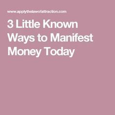 3 Little Known Ways to Manifest Money Today