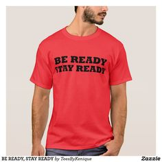 BE READY, STAY READY T-Shirt
