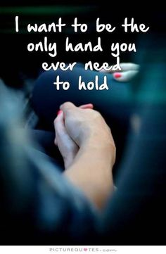 I want to be the only hand you ever need to hold love love quotes relationship quotes relationship quotes and sayings Love Quotes For Her, Cute Love Quotes, Romantic Love Quotes, Romantic Images, Love For Her, Qoutes About Love, Romantic Couples, Love Of My Life, Crush Quotes