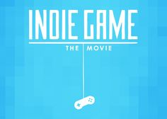 INDIE GAME : THE MOVIE - Film Screening - 29th June 2012 - Rochester - Kent - UK