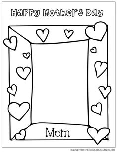 Happy Mother's Day frame to draw mom's picture, Mothers Day Coloring Pages, Free Printable Mother's Day Coloring Pages for Kids The Effective Pictures We Offer You About DIY Mothers Day mason jar A qu Mothers Day Pictures Frames, Mothers Day Drawings, Mom Pictures, Mothers Day Quotes, Mothers Day Cards, Happy Mothers Day, Mothers Day Card Template, Mothers Day Crafts Preschool, Easy Mother's Day Crafts