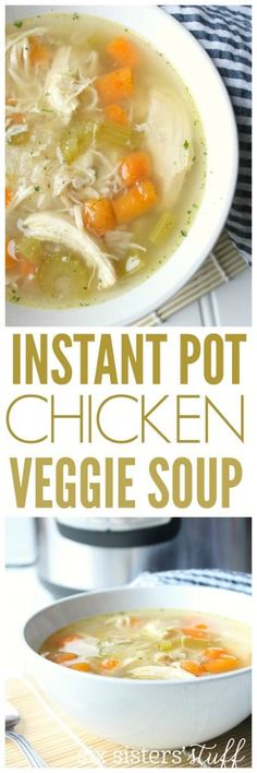 Instant Pot Healthy Chicken and Vegetable Soup from Sixsistersstuff.com