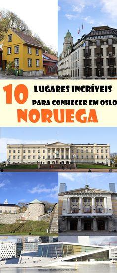 Oslo é a capital e maior cidade da Noruega, confira aqui 10 atrações incríveis para conhecer na cidade.