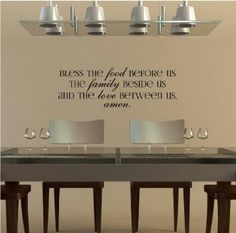 yup, I want a saying...something like this in the dinning room