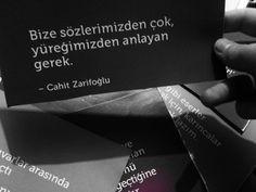 Bize sözlerimizden çok, yüreğimizden anlayan gerek..   - Cahit Zarifoğlu   #sözler #anlamlısözler #güzelsözler #manalısözler #özlüsözler #alıntı #alıntılar #alıntıdır #alıntısözler #şiir #edebiyat
