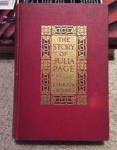 1915 1st Edition The Story Of Julia Page Kathleen Norris Doubleday Illustrated