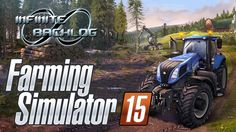 Farming Simulator 15 Review by infinite backlog