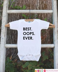 Best Oops Ever Onepiece Bodysuit - Unplanned Pregnancy? This Funny and Humorous Bodysuit Makes a Great Baby Shower Gift for a New Baby
