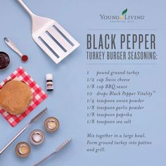 Black Pepper burger seasoning with Young Living essential oil Young Living Oils, Young Living Essential Oils, Turkey Burger Seasoning, Turkey Burgers, Healthy Cooking, Cooking Recipes, Cooking Kale, Cooking Pork, Cooking Hacks
