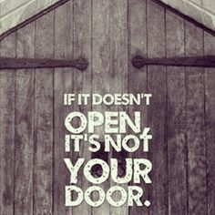 It may not be your door ☺ #life #lifelessons #nothingisforever #happiness #gratitude #thankful #Positivity #love #faith #journey #door #doors #keepwalking #opportunity #circleoflife #struggle #moveon