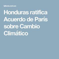 Honduras ratifica Acuerdo de París sobre Cambio Climático