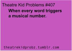 Im not a theatre kid, but i do this all the time. Does that mean that i should be in theatre or im just crazy?