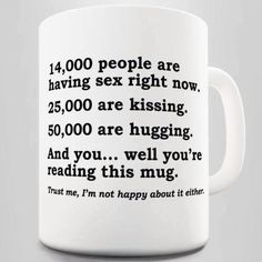 Funny quotes, jokes, memes, photos, and good humor! Funny Coffee Mugs, Coffee Humor, Funny Mugs, Coffee Quotes, Thanks For Reminding Me, Amalfi, I Laughed, Decir No, Laughter