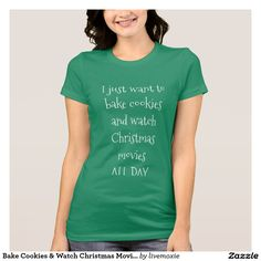 Bake Cookies & Watch Christmas Movies T-Shirt